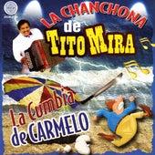 La Cumbia De Carmelo by La Chanchona De Tito Mira