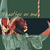 Together as One de Gregg Kofi Brown
