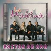 Exitos de Oro de La Makina