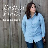 Endless Praise by Lexi Cannon