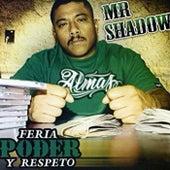 Feria, Poder y Respeto von Mr. Shadow