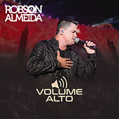 Volume Alto (Ao Vivo) by Robson Almeida