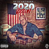 2020 Vision by Seth Anthony
