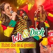 Hubst doe se al gezeen by Das Ich
