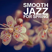 Smooth Jazz For Spring di Various Artists