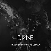 I Keep on Waiting so Lonely by Divine