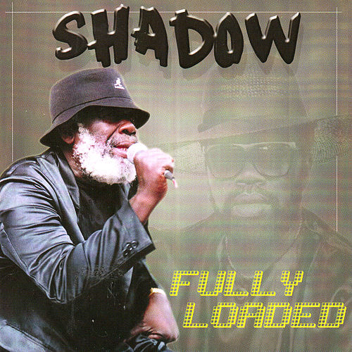 Fully Loaded by Shadow