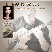 It Had to Be You by Gary Smith