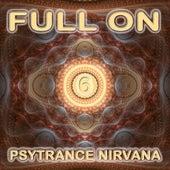 Full On Psytrance Nirvana V6 by Various Artists