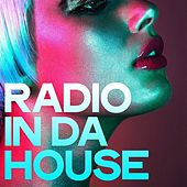 Radio in Da House (Selection House Music) by Various Artists