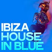 Ibiza House in Blue by Various Artists