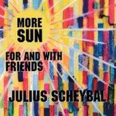 More Sun for and with Friends von Julius Scheybal
