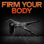 Firm Your Body by Various Artists
