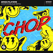 Chop (Oomloud Refix) by Bingo Players