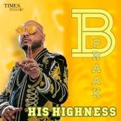 B Praak His Highness by B Praak
