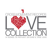 The Love Collection (Cross Movement Records) de Various Artists