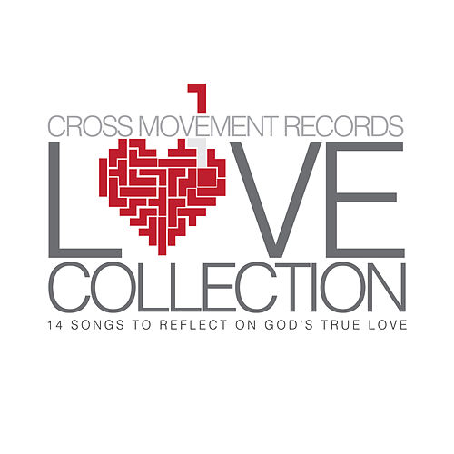 The Love Collection (Cross Movement Records) by Various Artists