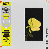 Not Ready For Love (Remixes) by TCTS