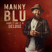 Leave It Like It Is (Deluxe) by Manny Blu