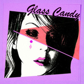I Always Say Yes von Glass Candy