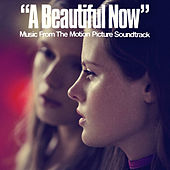 A Beautiful Now (Original Motion Picture Soundtrack) von Various Artists
