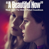 A Beautiful Now (Original Motion Picture Soundtrack) by Various Artists