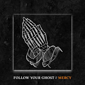 Mercy by Follow Your Ghost
