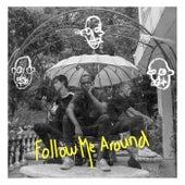 Follow Me Around by Internet Girl