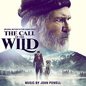 The Call of the Wild (Original Motion Picture Soundtrack) by John Powell