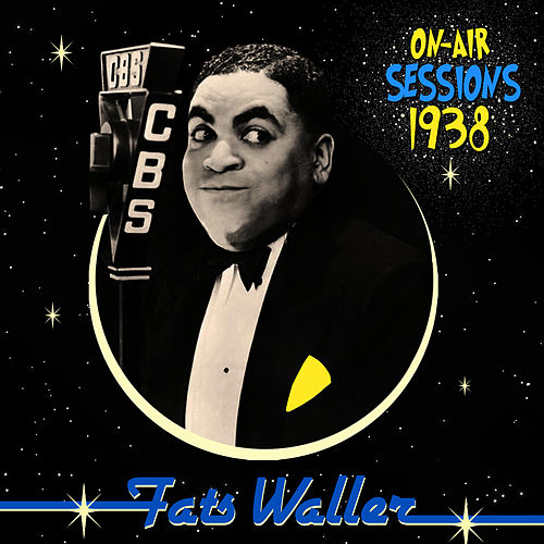 On-Air Sessions - 1938 by Fats Waller