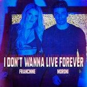 I Don't Wanna Live Forever di Moroni