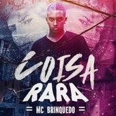 Coisa Rara by Mc Brinquedo
