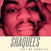 Call Me Cornelius by Shaquees
