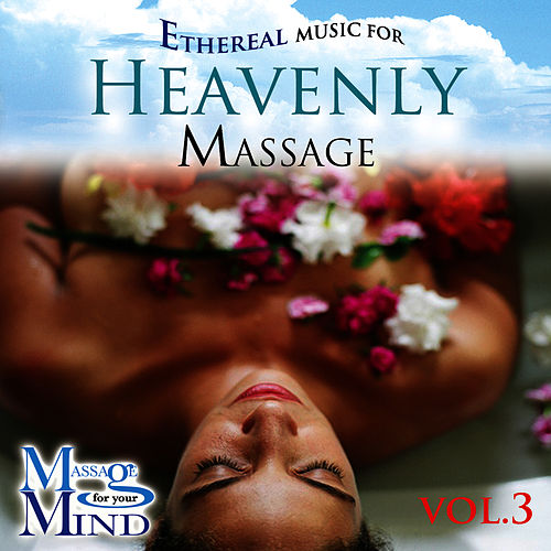 Ethereal Music For Heavenly Massage Vol. 3 by David & The High Spirit