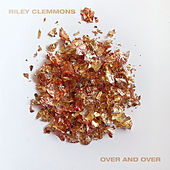 Over And Over by Riley Clemmons
