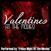 Valentines At The Movies by Friday Night At The Movies