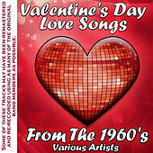 Valentine's Day Love Songs From The 1960's by Various Artists
