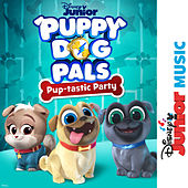 Disney Junior Music: Puppy Dog Pals - Pup-tastic Party von Cast - Puppy Dog Pals