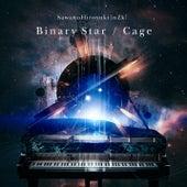 Binary Star / Cage von SawanoHiroyuki[nZk]