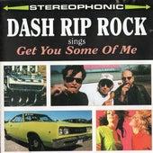 Get You Some Of Me de Dash Rip Rock