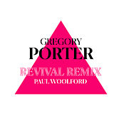 Revival (Paul Woolford Remix) de Gregory Porter