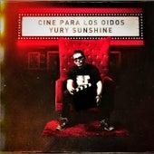 Cine para los Oídos by Yury Sunshine