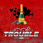 Trouble by Lone Ranger