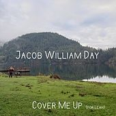 Cover Me Up by Jacob William Day