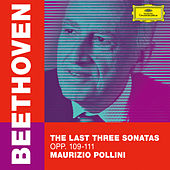 Beethoven: The Last Three Sonatas, Opp. 109-111 von Maurizio Pollini