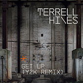 Get Up (Y2K Remix) by Terrell Hines