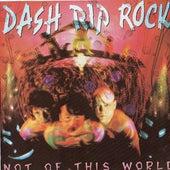 Not Of This World de Dash Rip Rock
