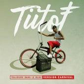 Toujours dans le bloc (Version carnival) de Tiitof