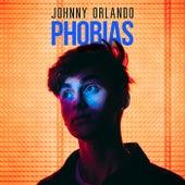 Phobias by Johnny Orlando