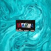 Better Now by Karma